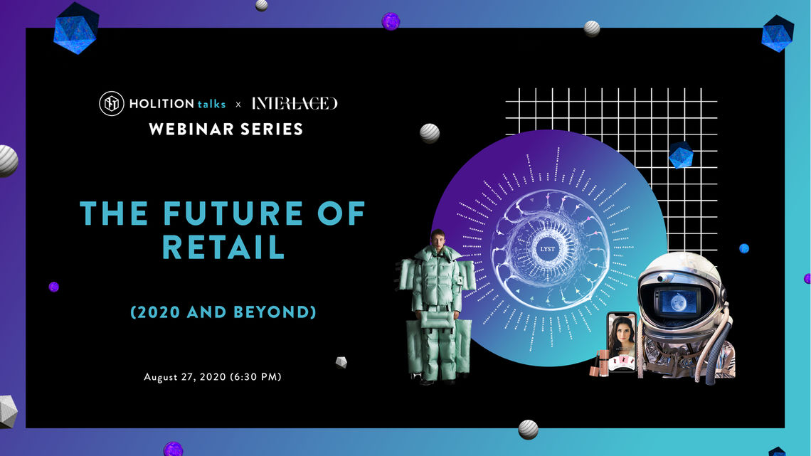 Holition Talks Webinar Series: Future of Retail (2020 and Beyond)
